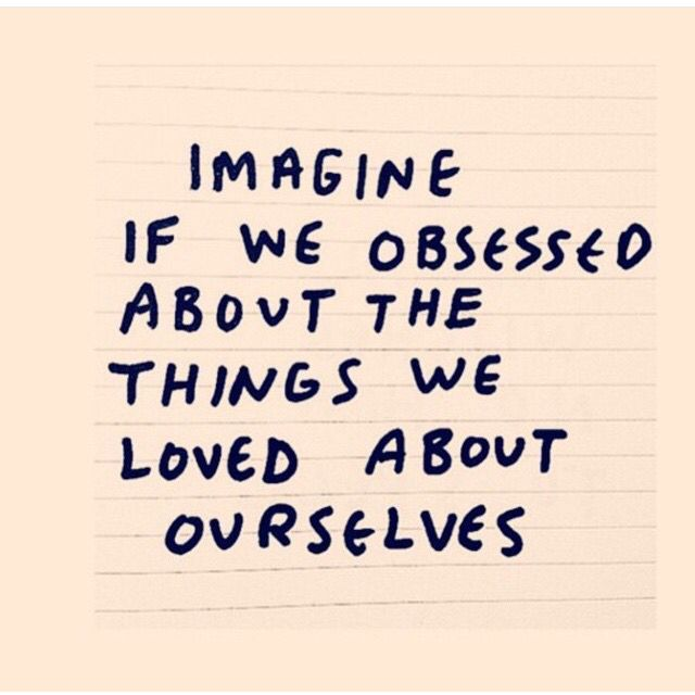 Things We Love About Ourselves